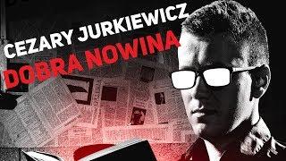 Cezary Jurkiewicz - Dobra Nowina | Stand-up Polska