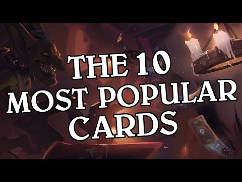 The 10 Most Popular Cards [v1] - Hearthstone