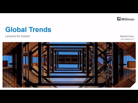 Milliman Breakfast Briefing (Part 2): Global trends - Lessons for Ireland