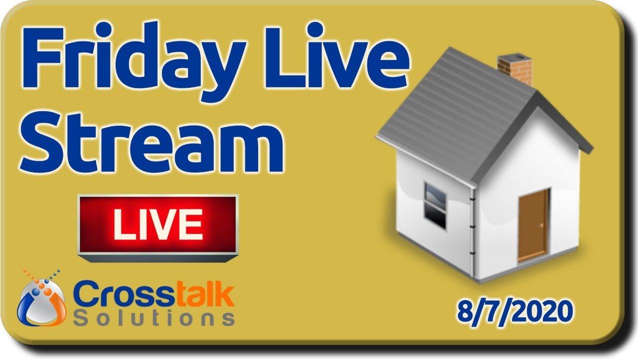 Crosstalk Solutions Friday Live Stream - 200807