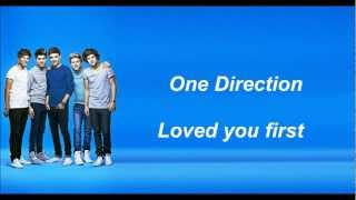One Direction - Loved you first (Lyrics and Pictures)