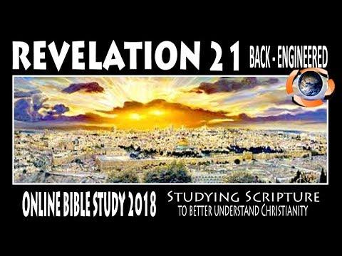 Revelation 21 -  Back Engineered  On Line Bible Study 2018  3-20-18