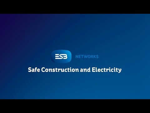 ESB Networks Safe Construction & Electricity