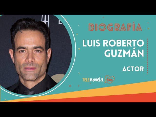 Biografía Luis Roberto Guzmán