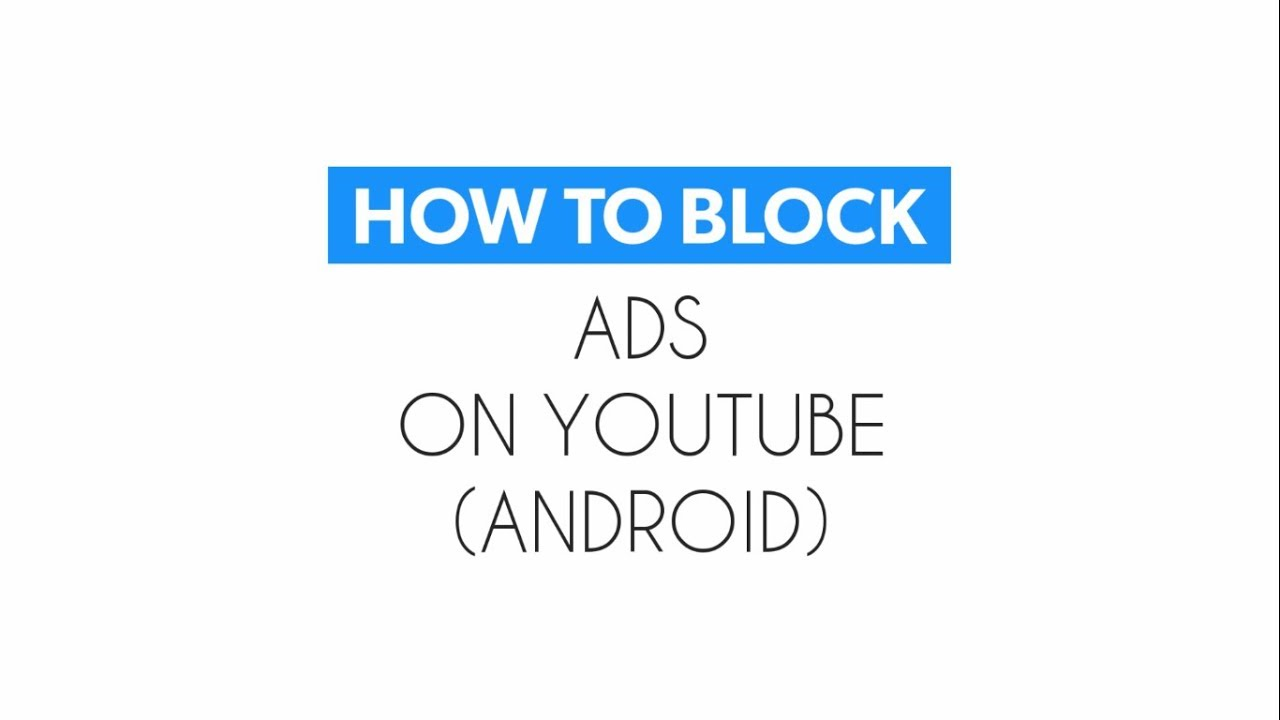 How to block ads on youtube android2018 without root how to how to block ads on youtube android2018 without root how to block ads imanister ccuart Images