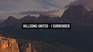 HILLSONG UNITED - I Surrender (Lyric Video)