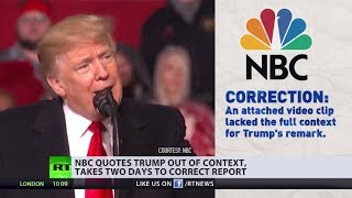 How to NBC: Who needs context when you have a chance to bash Trump