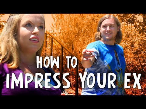 How To Impress Your Ex