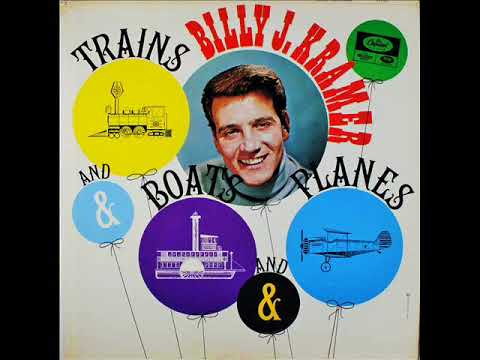 Billy J  Kramer & The Dakotas....Trains and boats and planes