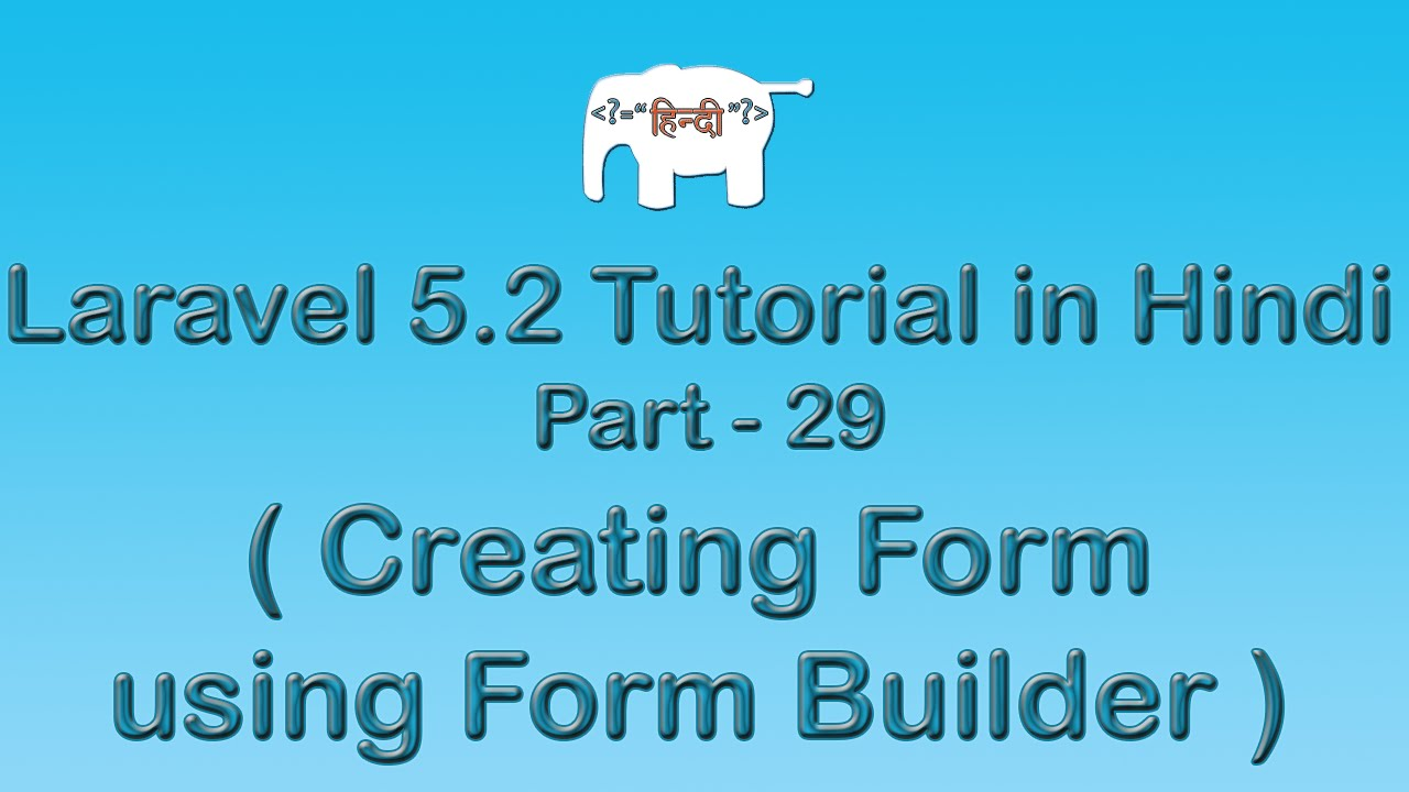 Laravel 5 Tutorial for Beginners in Hindi ( Creating Form View ) | Part-29