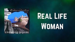 Crowded House - Real Life Woman (Lyrics)