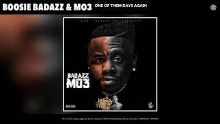 Boosie Badazz & MO3 - One Of Them Days Again (Audio)