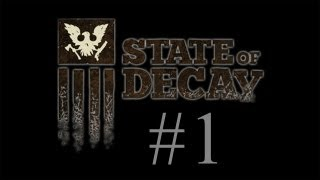 State of Decay Gameplay Walkthrough - Part 1 - Marcus Campbell