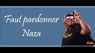 Naza - Faut Pardonner (Lyrics/Paroles)