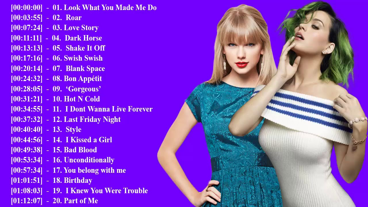 Taylor Swift Katy Perry Greatest Hits Taylor Swift Katy Perry Greatest Hits Playlist 2018 Youtube