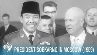 President Soekarno Of Indonesia In Moscow  1959   | British Pathé