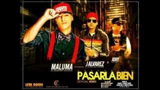 Pasarla Bien Remix Official Maluma Ft J Alvarez Y Jory★★VERCION OFFICIAL★★ REGGAETON 2012