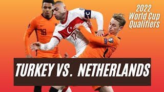 Turkey vs Netherlands World Cup Qualifiers 2022 Highlights