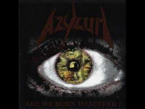 Azylum - Are We Born to Suffer?