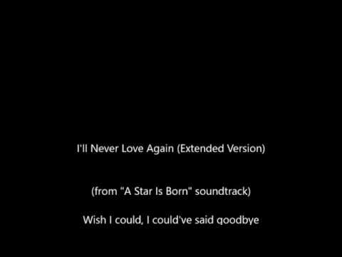 Lady Gaga - I'll Never Love Again (Extended Version)
