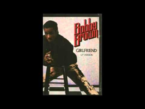 Bobby Brown Girlfriend (Extended Version)