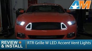 2015-2017 Mustang RTR Grille W/ LED Accent Vent Lights Review & Install (GT, EcoBoost, V6)