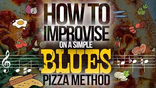 How to improvise on a Blues - The ´secret´ Pizza Method