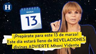 ¿Estamos preparados? Mhoni Vidente PREDICE que el 13 de marzo estará lleno de REVELACIONES divinas