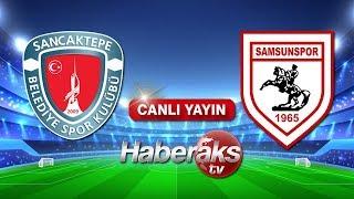 CANLI YAYIN! Sancaktepe Belediyespor - Yılport Samsunspor (1)