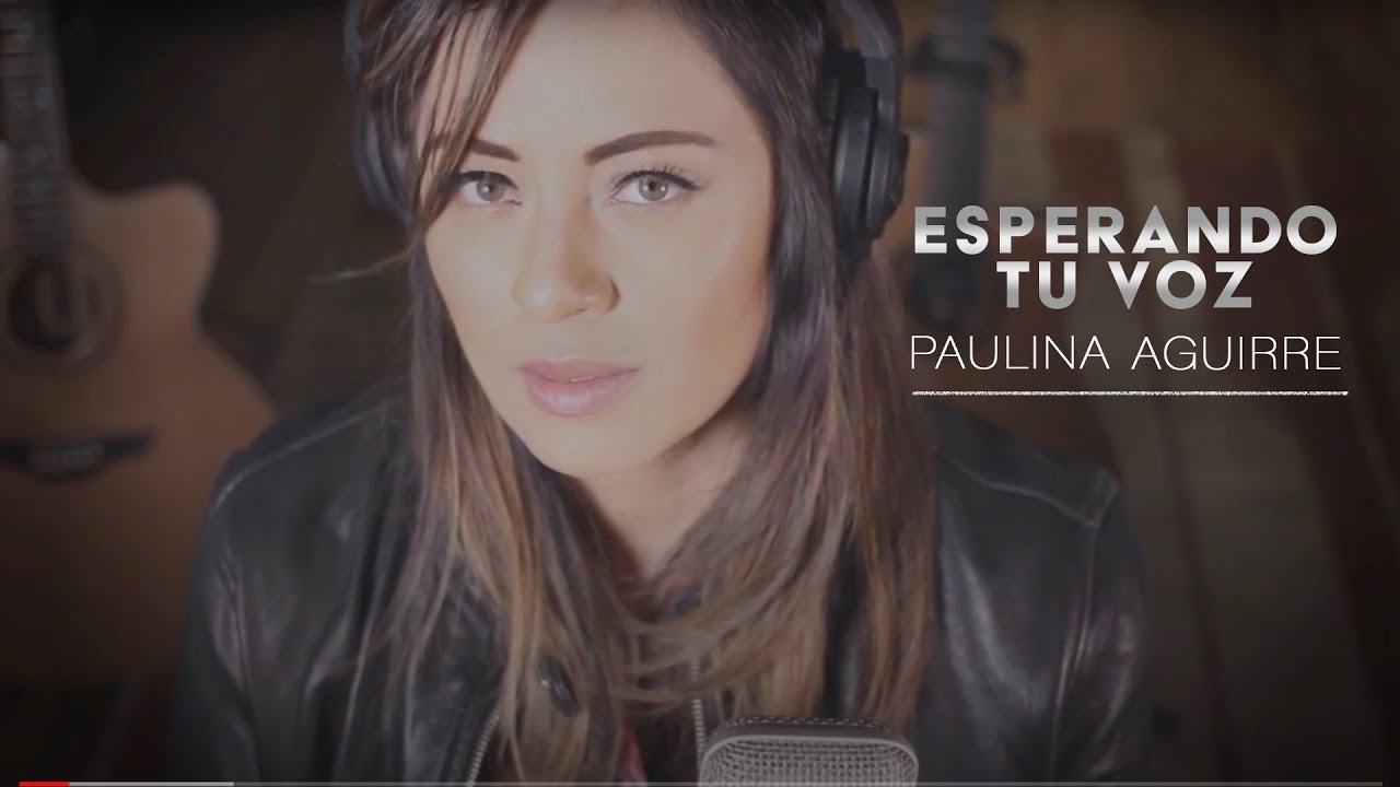 Paulina Aguirre - Esperando tu voz Acoustic Sessions - YouTube