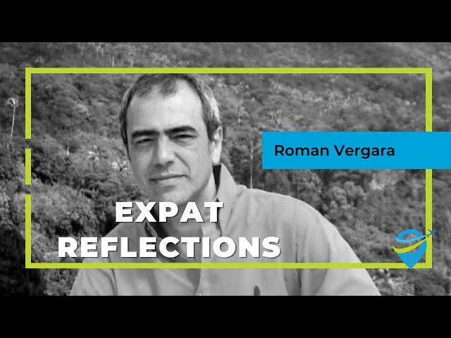 Expat Reflections - Roman Vergara
