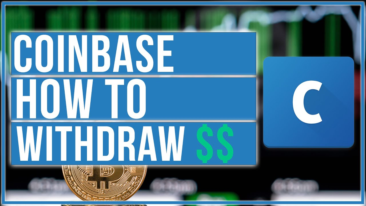 How To Withdraw Money From Your Coinbase Account