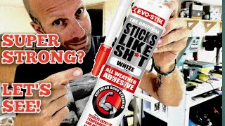 Sticks Like Sh*t All Weather Adhesive put to the test