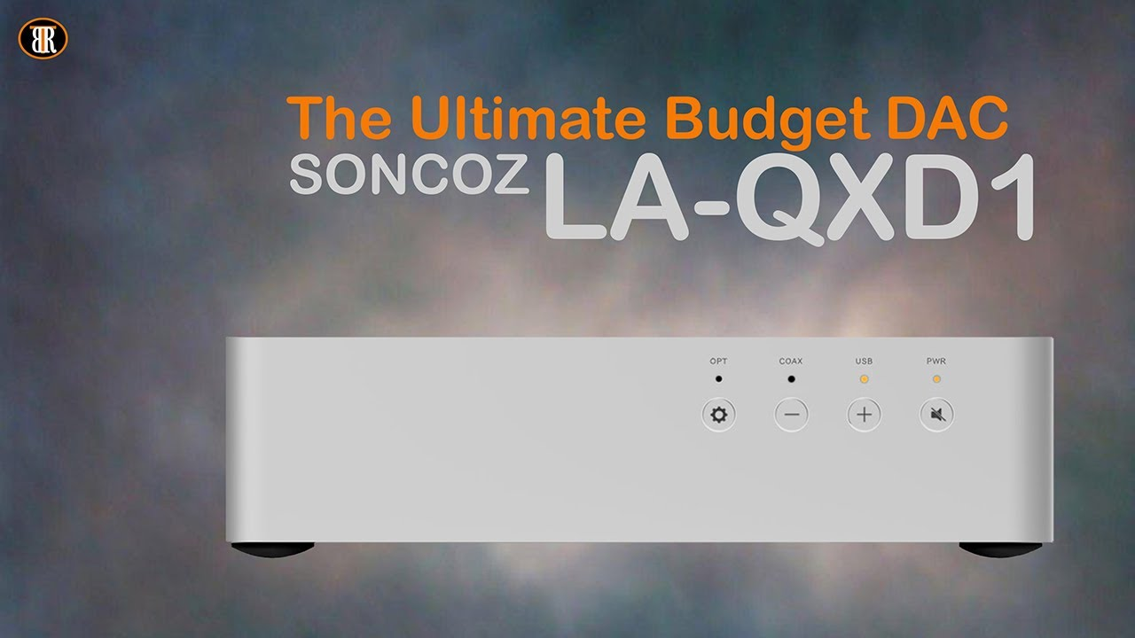 Soncoz LA-QXD1 DAC Review, Not Perfect But One Of The Best For Your Money