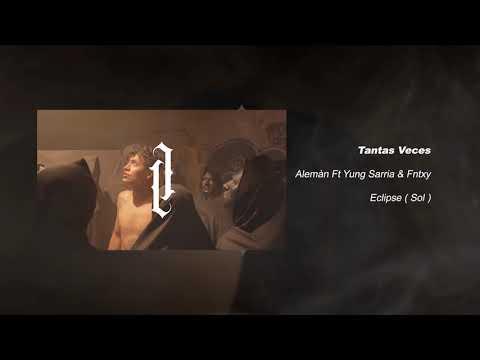 Alemán - Tantas Veces feat. Yung Sarria & Fntxy