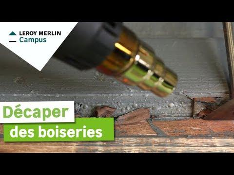 Comment Décaper Des Boiseries Leroy Merlin