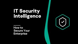 IT Security Intelligence Video | How to Secure Your Enterprise