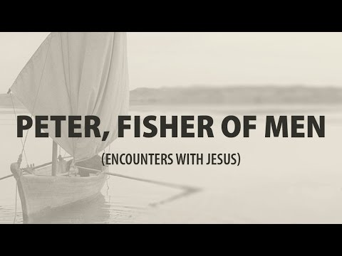 Peter, Fisher Of Men (Encounters With Jesus)