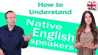 Video How to Understand Native English Speakers - Improve English Listening download MP3, 3GP, MP4, WEBM, AVI, FLV Juni 2018