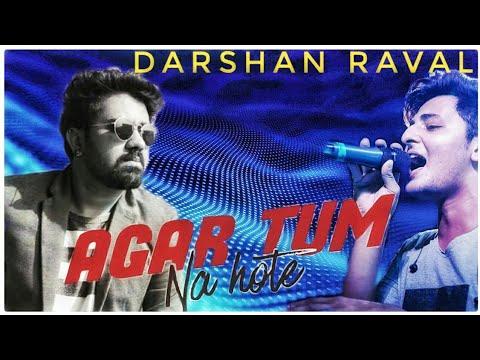 Agar Tum Na Hote | Rahul Jain | Darshan Raval | Rajesh Khanna | Edited