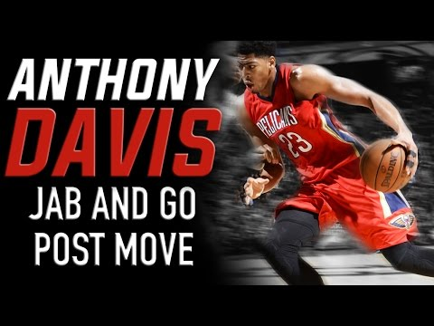 Anthony Davis Jab and Go Post Move: Basketball Moves