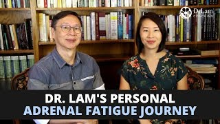 Dr. Lam's Journey with Adrenal Fatigue Syndrome
