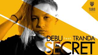 DEBU feat. TRANDA - Secret (Official Audio)