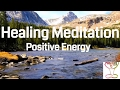 Guided Mind Healing Meditation- Positive Meditation for Positive Energy *10 Minutes