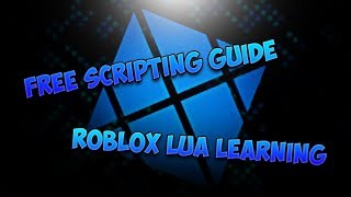 Best Way to Learn ROBLOX Scripting? ROBLOX Lua Learning