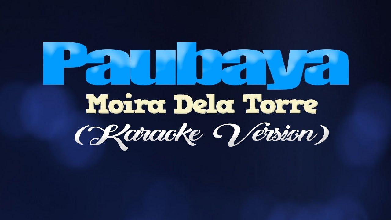 Download PAUBAYA - Moira Dela Torre (KARAOKE VERSION)