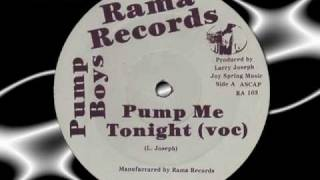 "Pump  Boys   "" Pump Me Tonight """
