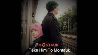 Take Him To Montauk by Montauk (Official Music Video)