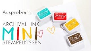 Ausprobiert: die farbigen Mini Archival Ink Stempelkissen