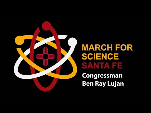 March For Science - US Congressman Ben Ray Lujan